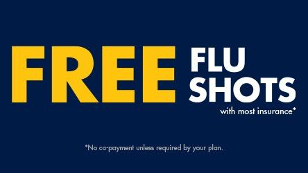 Free Flu Shots!  With most insurance.  No co-payment unless required by your plan.