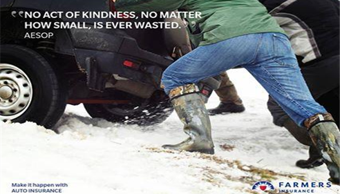 "A Farmers Insurance advertisement, showing two people pushing a car in the snow. It reads, ""No act of kindness, no matter how small, is ever wasted."""