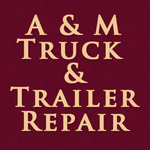 A&M Truck & Trailer Repair Inc.