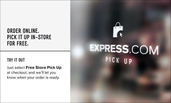 Buy Online and Pick Up Express merchandise in-store for free