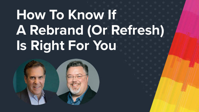 Rebranding 101: How To Know If A Rebrand (Or Refresh) Is Right For You Event Photo