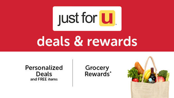 just for U deals and rewards. Earn Grocery and J4U Rewards