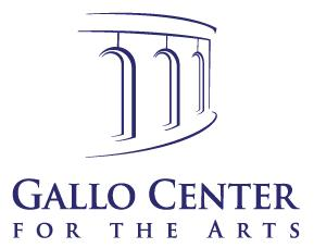 Proudly support the Gallo Center for the Arts!