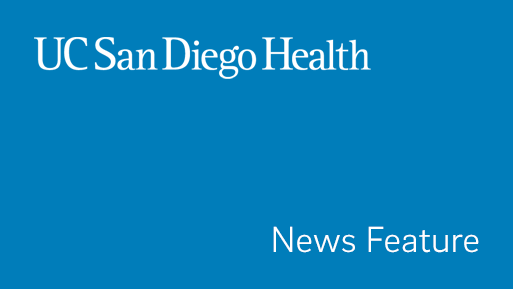 UC San Diego Health - News Feature