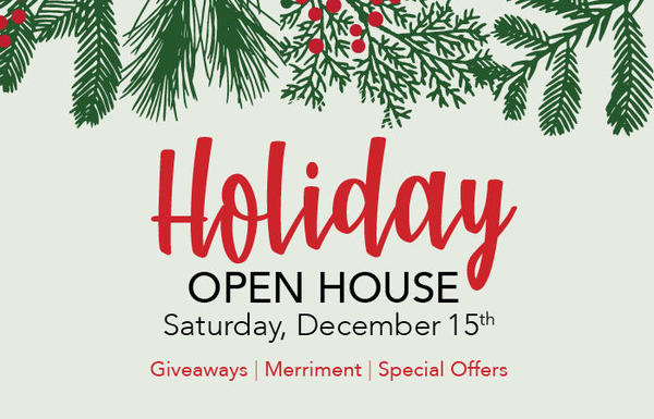 Holiday Open House: December 15th