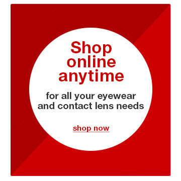 Shop online anytime for all your eyewear and contact lens needs. Shop now!