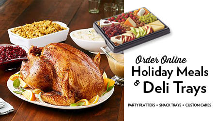 Holiday Turkey and sides.  Order online holiday meals and deli trays.