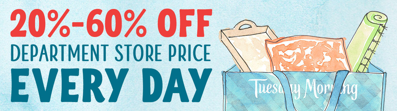 There's Always Something New at Tuesday Morning! View our latest deals and save off department store prices.
