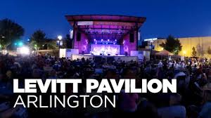 Levitt Pavilion in Arlington for the Performing Arts