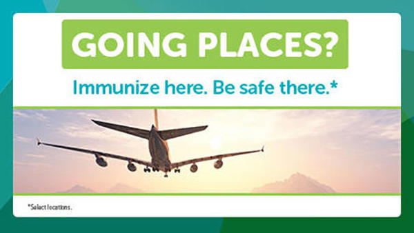 Picture of a plane in the sky.  going Places?  Immunize here, Be safe there.