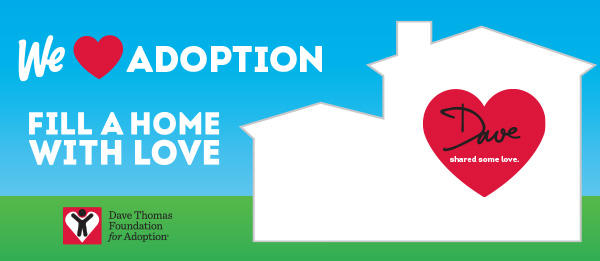 Dave Thomas Foundation for Adoption® Pin Up Program
