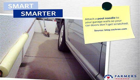 "A Farmers Insurance advertisement, showing a car parked in a garage, right next to a wall that has a pool noodle attached to it. ""Smart. Smarter. Attach a pool noodle to your garage walls so your car doors don't get scratched. Source: blog.cochran.com"""