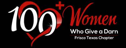 100 Women of Frisco<br>100+ Women who Give a Darn