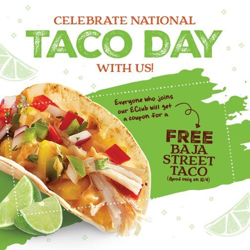 Celebrate National Taco Day -- Join Our EClub on October 4 and Receive a Coupon for a Free Baja Street Taco