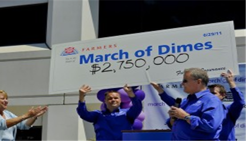 In 2001, Farmers® Insurance raised $4.9 million for the March of Dimes.