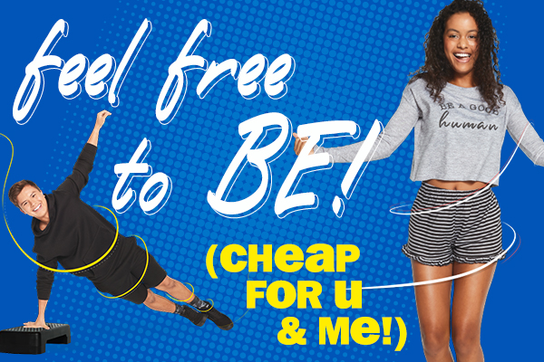 feel free to be! Cheap for u & me!