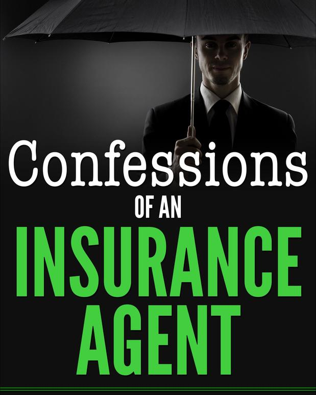 Confessions of an Insurance Agent