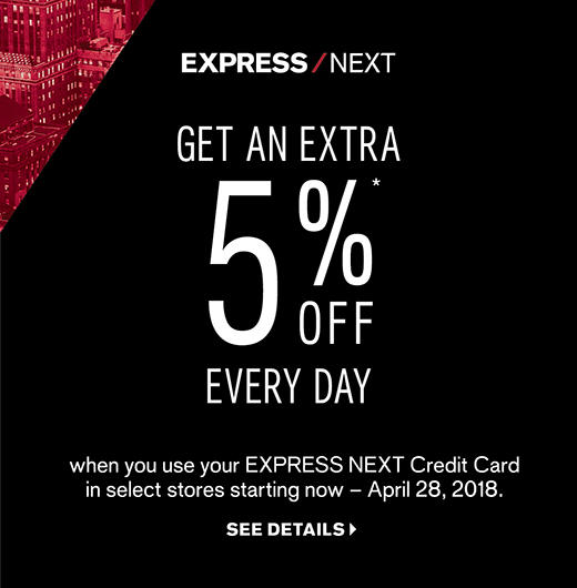 EXPRESS NEXT - Get an extra 5% off everyday!